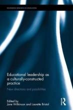 Jane (Monash University, Australia) Wilkinson,   Laurette Bristol Educational Leadership as a Culturally-Constructed Practice