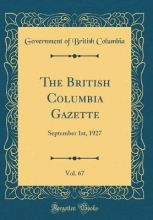 Columbia, Government Of British Columbia, G: British Columbia Gazette, Vol. 67