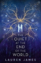 Lauren James, The Quiet at the End of the World