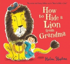 Stephens, Helen How to Hide a Lion from Grandma
