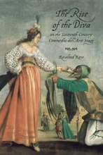 Kerr, Rosalind The Rise of the Diva on the Sixteenth-Century Commedia dell`Arte Stage