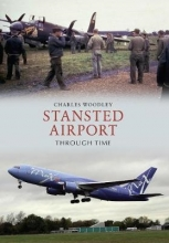 Charles Woodley Stansted Airport Through Time