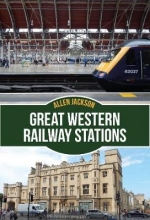 Allen Jackson Great Western Railway Stations
