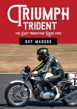 Roy Maddox Triumph Trident
