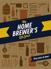Chronicle Books The Home Brewer`s Lab Book