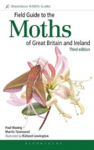 Waring, Paul,   Townsend, Martin Field Guide to the Moths of Great Britain and Ireland