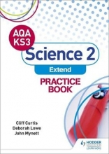 Curtis, Cliff AQA Key Stage 3 Science 2 `Extend` Practice Book