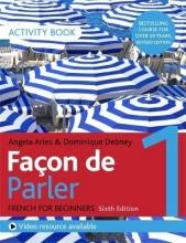 Angela Aries,   Dominique Debney Facon de Parler 1 French Beginner`s course 6th edition