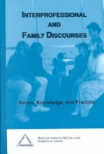 Marleen McClelland,   Roberta G. Sands Interprofessional and Family Discourses