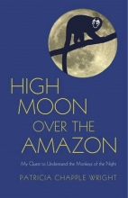 Wright, Patricia Chapple High Moon Over the Amazon