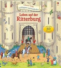 Mason, Conrad,   Ablett, Barry Aufklappen und Entdecken: Leben auf der Ritterburg