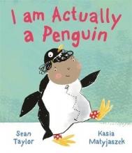 Taylor, Sean I am Actually a Penguin