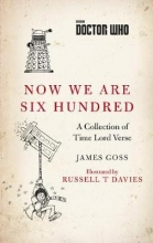 James Goss,   Russell T. Davies Doctor Who: Now We Are Six Hundred