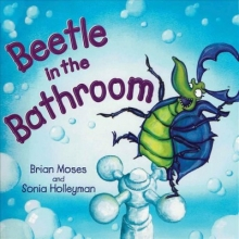 Moses, Brian Beetle in the Bathroom
