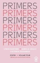 Lewis Buxton,   Amelia Loulli,   Victoria Richards,   Kim Moore Primers: Volume Four