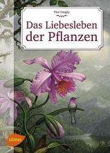 Daugey, Fleur Das Liebesleben der Pflanzen