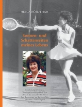 Hösl-Thaw, Helga Sonnen- und Schattenseiten meines Lebens