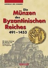 Sommer, Andreas Urs Die Münzen des Byzantinischen Reiches 491 - 1453