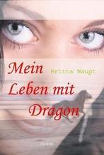 Haupt, Britta Mein Leben mit Dragon