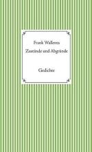 Wallenta, Frank Zustände und Abgründe