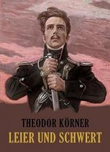 Körner, Theodor Leier und Schwert