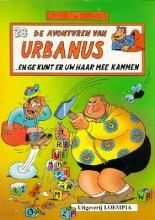 Urbanus Urbanus ... en ge kunt er uw haar mee kammen