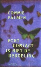 Connie  Palmen Echt contact is niet de bedoeling