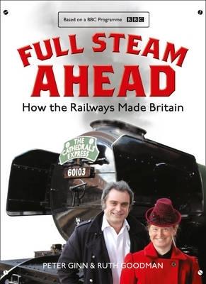 Peter Ginn,   Ruth Goodman,Full Steam Ahead