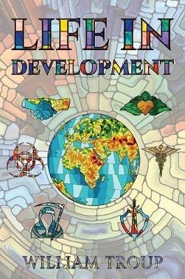 William Troup,Life in Development