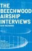 Richards, Dan, Beechwood Airship Interviews
