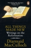 Macculloch Diarmaid, All Things Made New