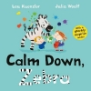 Lou (Author) Kuenzler,   Julia Woolf, Calm Down, Zebra