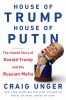 Unger Craig, House of Trump, House of Putin