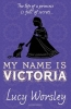 Lucy,Worsley, My Name is Victoria
