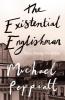Peppiatt, Michael, The Existential Englishman