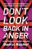 Daniel Rachel, Don`t Look Back In Anger