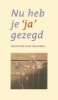 Nel Benschop, Lenze Bouwers e.a., Nu heb je ja gezegd