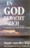 <b>Anne van der Bijl met Susan DeVore Williams</b>,En God bedacht Zich