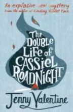 Valentine, Jenny Double Life of Cassiel Roadnight