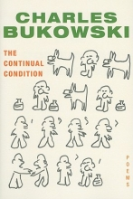 Bukowski, Charles The Continual Condition