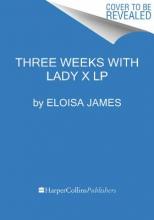 James, Eloisa Three Weeks With Lady X