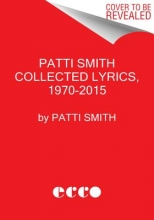 Smith, Patti Patti Smith Collected Lyrics, 1970-2015