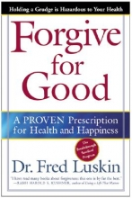 Frederic Luskin Forgive for Good