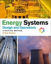 Tostevin, G. Mark Energy Systems Design and Operation