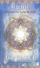 Jalal Al-Din Rumi, Maulana The Glance