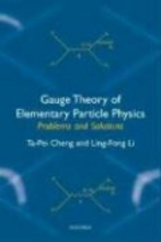 Ta-Pei Cheng,   Ling-Fong Li Gauge Theory of Elementary Particle Physics: Problems and Solutions