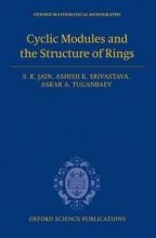 S. K. Jain,   Ashish K. Srivastava,   Askar A. Tuganbaev Cyclic Modules and the Structure of Rings