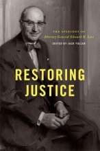 Levi, Edward Restoring Justice - The Speeches of Attorney General Edward H. Levi