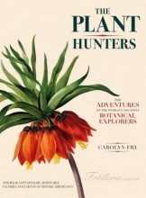 Fry, Carolyn The Plant Hunters