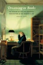 Piper, Andrew Dreamin in Books - The Making of the Bibliographic  Imagination in the Romantic Age